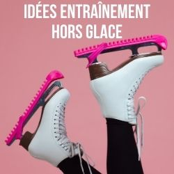 patinage entrainement hors glace